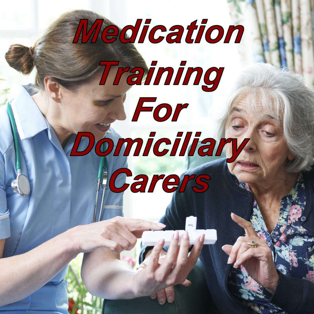 Medication training for Domiciliary Carer's