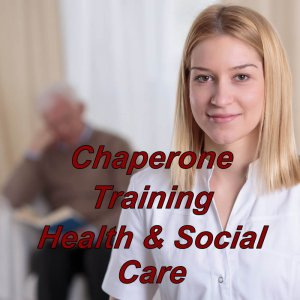 CPD Certified course, Chaperone training for health & social care providers